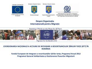 COORDONAREA NAŢIONALĂ A ACȚIUNII DE INTEGRARE A RESORTISANȚILOR ȚĂRILOR TERȚE (RTT) ÎN ROMÂNIA
