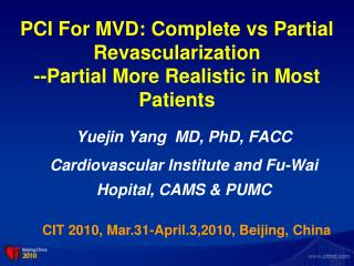PCI For MVD: Complete vs Partial Revascularization --Partial More Realistic in Most Patients
