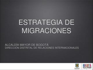 ESTRATEGIA DE MIGRACIONES