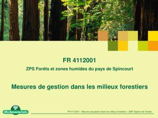 FR 4112001 - Mesures de gestion dans les milieux forestiers – ONF Agence de Verdun