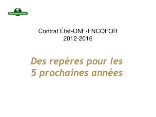 Contrat État-ONF-FNCOFOR 2012-2016