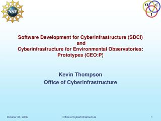 Kevin Thompson Office of Cyberinfrastructure