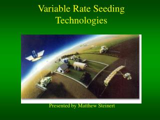 Variable Rate Seeding Technologies