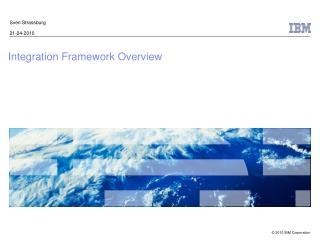 Integration Framework Overview