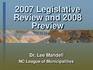 2007 Legislative Review and 2008 Preview