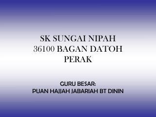 SK SUNGAI NIPAH 36100 BAGAN DATOH PERAK