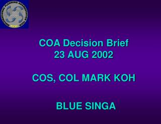 COA Decision Brief 23 AUG 2002 COS, COL MARK KOH