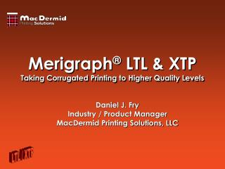 Merigraph  LTL  XTP Taking Corrugated Printing to Higher Quality Levels