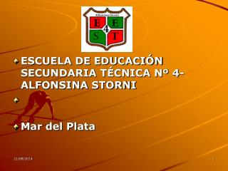 ESCUELA DE EDUCACIÓN SECUNDARIA TÉCNICA Nº 4- ALFONSINA STORNI Mar del Plata