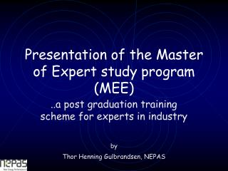 Presentation of the Master of Expert study program (MEE)