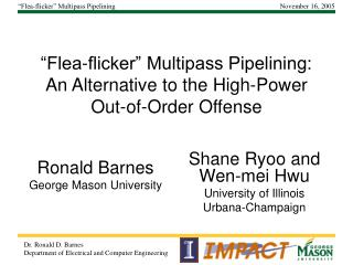 """Flea-flicker"" Multipass Pipelining:  An Alternative to the High-Power Out-of-Order Offense"