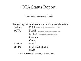 OTA Status Report K.Ichimoto/Y.Suematsu, NAOJ