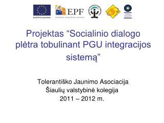 """Projektas """"Socialinio dialogo plėtra tobulinant PGU integracijos sistemą"""""""