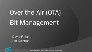 Over-the-Air (OTA)  Bit Management David Felland Jim Kutzner