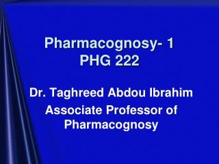 Pharmacognosy- 1 PHG 222