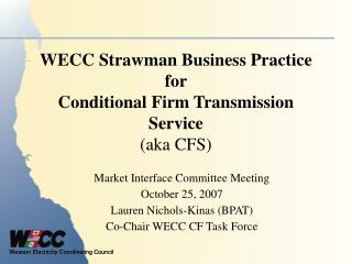 WECC Strawman Business Practice   for Conditional Firm Transmission Service (aka CFS)