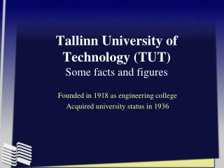 Tallinn University of Technology (TUT)  Some facts and figures