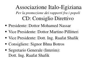 Presidente: Dottor Mohamed Nassar Vice Presidente: Dottor Martino Pillitteri