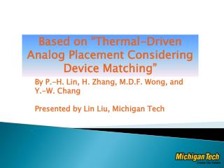 By P.-H. Lin, H. Zhang, M.D.F. Wong, and Y.-W. Chang Presented by Lin Liu, Michigan Tech