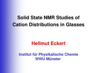 Solid State NMR Studies of  Cation Distributions in Glasses