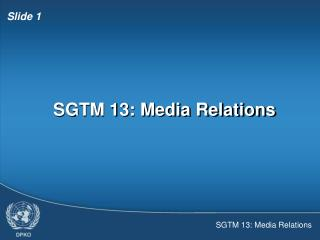 SGTM 13: Media Relations