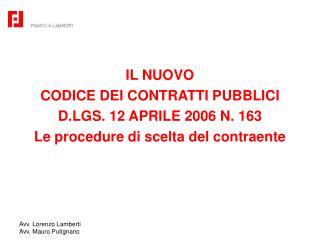 IL NUOVO CODICE DEI CONTRATTI PUBBLICI D.LGS. 12 APRILE 2006 N. 163