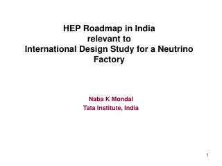 HEP Roadmap in India  relevant to International Design Study for a Neutrino Factory