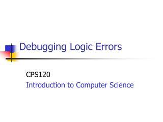 Debugging Logic Errors