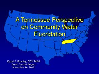 A Tennessee Perspective  on Community Water Fluoridation