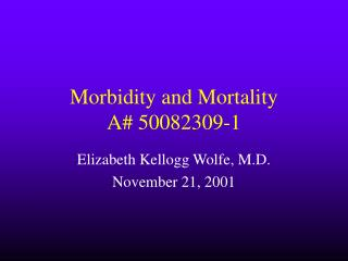 Morbidity and Mortality A# 50082309-1