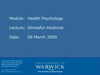 Module: Health Psychology Lecture:Stressful medicine Date:09 March 2009