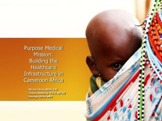Purpose Medical Mission: Building the Healthcare Infrastructure in Cameroon Africa