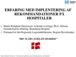 ERFARING MED IMPLENTERING AF REKOMMANDATIONER PÅ HOSPITALER