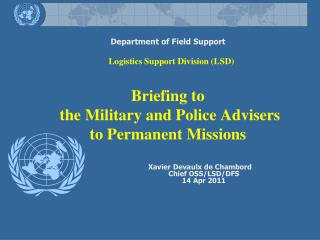 Department of Field Support Logistics Support Division (LSD) Briefing to