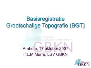 Basisregistratie  Grootschalige Topografie (BGT)