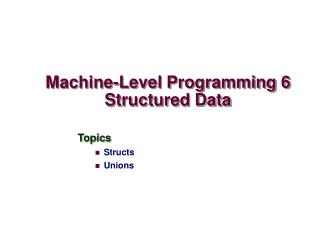 Machine-Level Programming 6 Structured Data