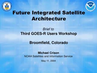 Future Integrated Satellite Architecture