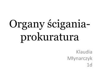 Organy ścigania- prokuratura