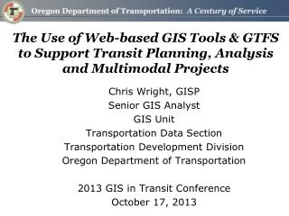 Chris Wright, GISP Senior GIS Analyst GIS Unit Transportation Data Section