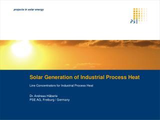 Solar Generation of Industrial Process Heat