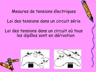 Mesures de tensions électriques Loi des tensions dans un circuit série
