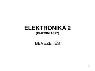 ELEKTRONIKA 2 (BMEVIMIA027)