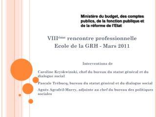 VIII ème  rencontre professionnelle Ecole de la GRH - Mars 2011