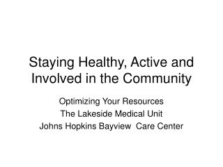 Staying Healthy, Active and Involved in the Community