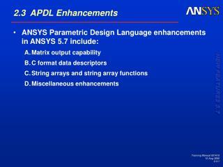 2.3  APDL Enhancements