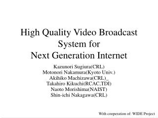 High Quality Video Broadcast System for  Next Generation Internet