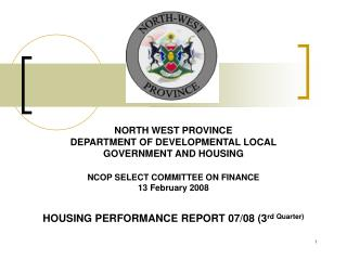 NORTH WEST PROVINCE DEPARTMENT OF DEVELOPMENTAL LOCAL  GOVERNMENT AND HOUSING