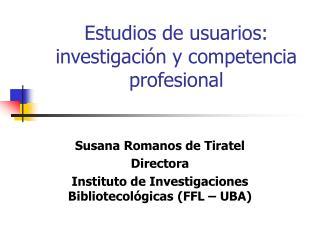 Estudios de usuarios: investigación y competencia profesional