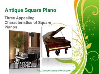 Antique Square Piano – Three Appealing Characteristics of Sq