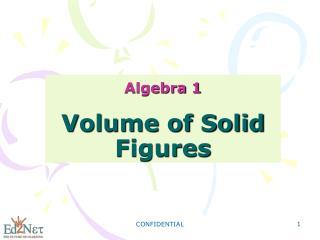 Algebra 1 Volume of Solid Figures